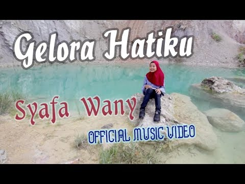 Syafa Wany - Gelora Hatiku (Official Music Video)