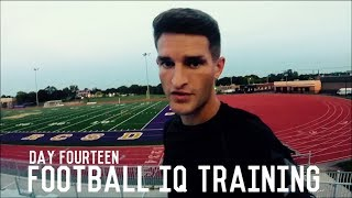 Football IQ Training | The Pre-Preseason Training Program | Day Fourteen