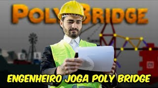 ENGENHEIRO CIVIL JOGA POLY BRIDGE | Poly Bridge