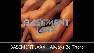 BASEMENT JAXX   Always Be There