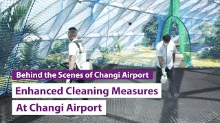 Safeguarding your health: Enhanced cleaning measures at Changi Airport