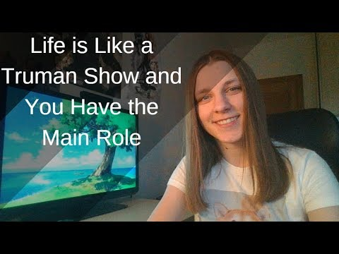 life-is-like-a-truman-show-and-you-have-the-main-role