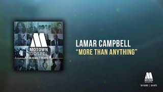 lamar-campbell---more-than-anything-offical