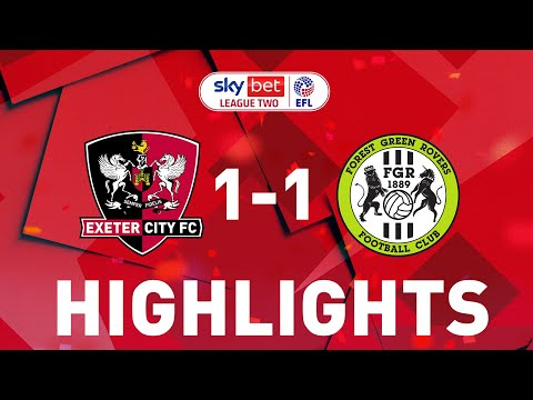 Exeter City Forest Green Goals And Highlights