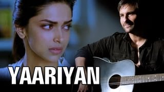 Yaariyaan (Full Official Song) | Cocktail | Saif Ai Khan, Deepika Padukone & Diana Penty