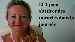 """EFT pour s""""attirer des miracles dans la journée"""