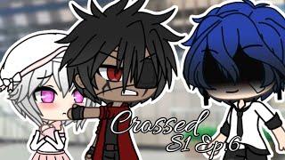 Crossed / (S1 Ep.6) / Gacha Life / Gay love story