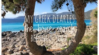 My Greek Diaries, deep blue sea, mountains, yoga & life. Searching for a house to buy in Greece.