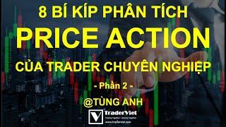 8 Bí Kíp Trader Chuyên Nghiệp Dùng Khi Phân Tích Price Action Mà Bạn Cần Biết - Tiếp Theo