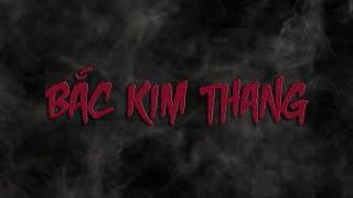 BẮC KIM THANG - OHSUSU [RAP KỂ CHUYỆN]