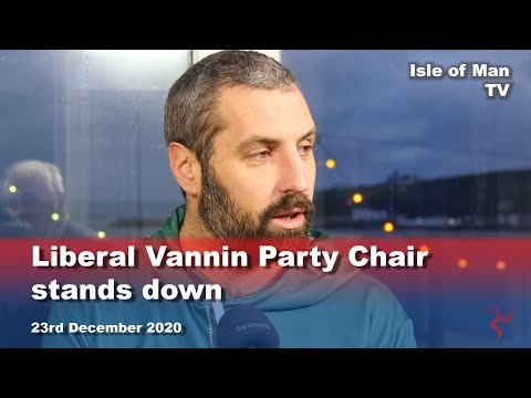 Liberal Vannin Party Chair stands down