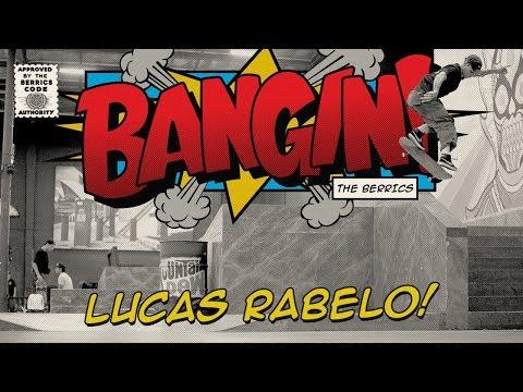 Lucas Rabelo - Bangin!