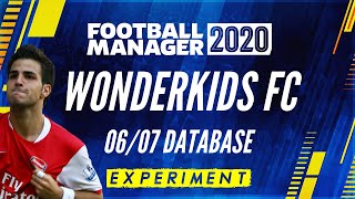 Wonderkids FC in the 06/07 Database - Football Manager 2020 - FM20 Experiment