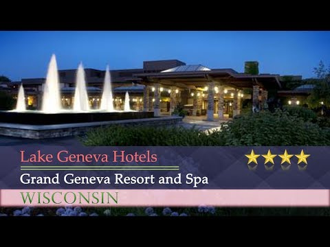 Grand Geneva Resort And Spa - Lake Geneva Hotels, Wisconsin