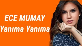 Ece Mumay Yanıma Yanıma (Lyrics) Tiktokta Aranan Müzik
