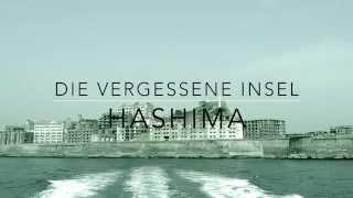 Die vergessene Insel: Hashima (Forgotten Island: Hashima)