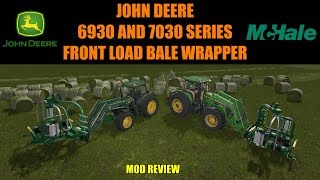 Farming Simulator 17 - John Deere 6930  7030 Series McHale FrontLoad Round Bale Wrapper