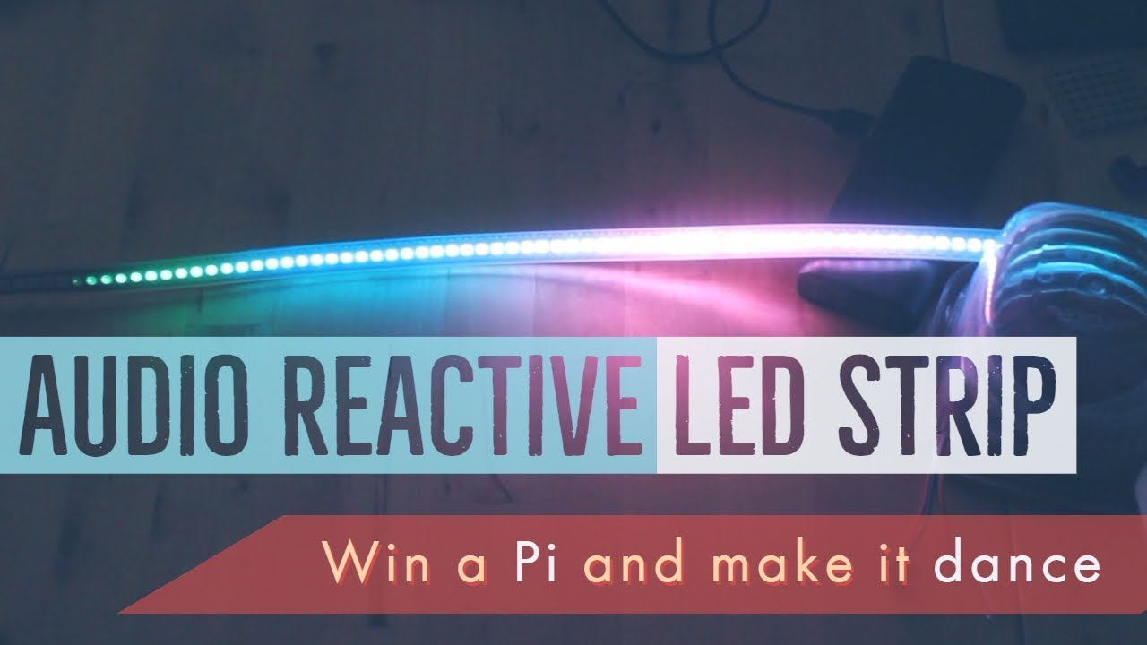 Audio Reactive LED Strip with Raspberry Pi + Pi giveaway
