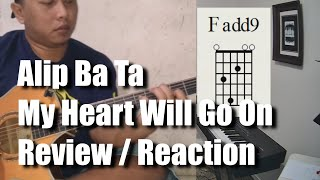 Alip Ba Ta My Heart Will Go On Review Reaction