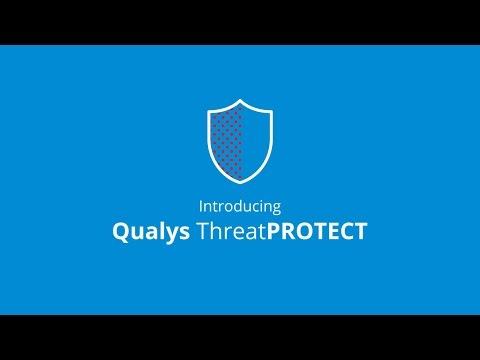 Qualys  - Introducing Qualys ThreatPROTECT