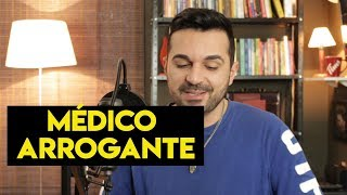 MÉDICO ARROGANTE SE DEU MAL | Histórias da medicina