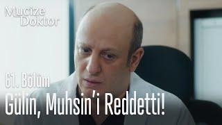 Gülin, Muhsin'i reddetti! - Mucize Doktor 61. Bölüm