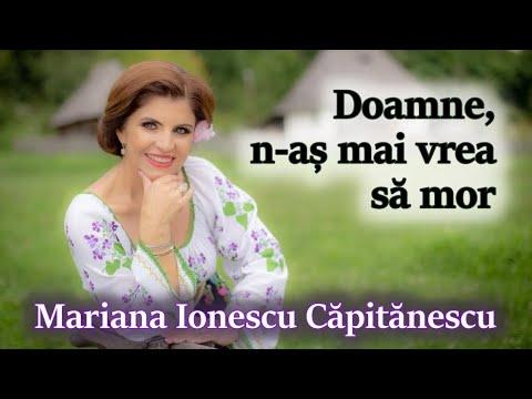 Mariana Ionescu Capitanescu - Doamne n-as mai vrea sa mor HD