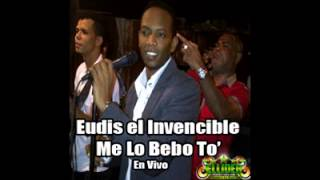 Eudis El Invencible -- Me Lo Bebo To (En Vivo)
