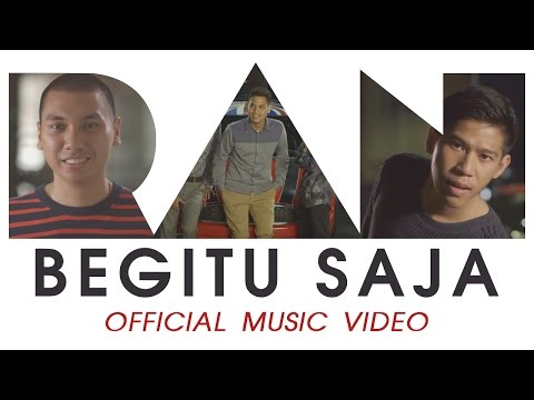 RAN - Begitu Saja (Official Music Video HD)