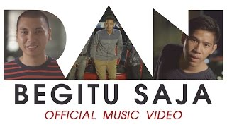 RAN - Begitu Saja (Music Video) [Official HD]