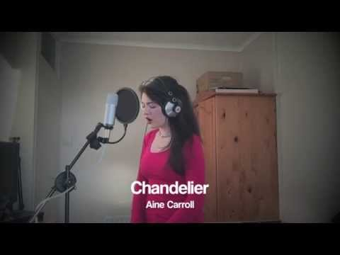 Chandelier-Sia cover by Aine Carroll