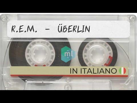 R.E.M. - Überlin (Traduzione in italiano)