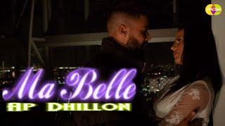 Ma Belle (Official Song) | AP Dhillon | Josh Sidhu | New punjabi song 2021 | Latest punjabi song