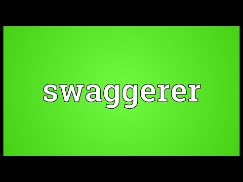 Swaggerer Meaning
