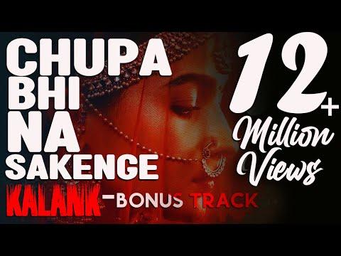 Chupa Bhi Na Sakenge  Kalank Bonus Track  Arijit Singh  Extended Version
