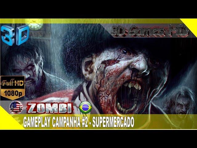 3D Zombi Gameplay Campanha #2 - O Mercado | 1080p Half-SBS