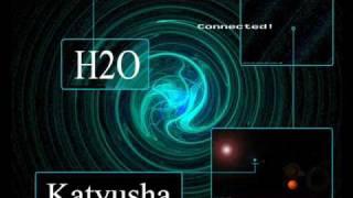 H2O - Katyusha (Vodka Style Remix)