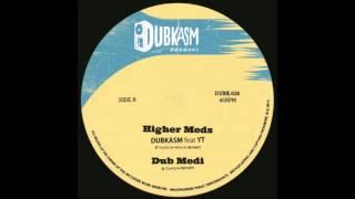 Dubkasm feat. YT - Higher Meds