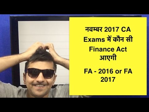For November 2017 | CA IPCC & CA Final | Tax Paper | Which Finance Act is Applicable