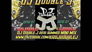 DJ Double J 2018 SUMMER MINI MIX 07월 드라이빙믹스 드라이브 피서 EDM으로 club music remix 떠블제이 클럽노래음악 추천 여름휴가노래