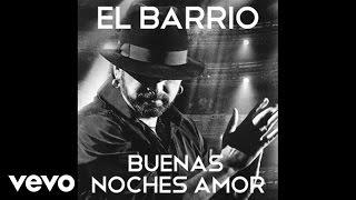 El Barrio - Buenas noches amor