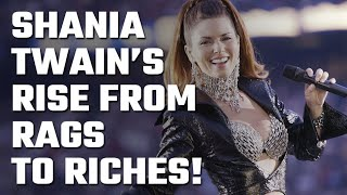 💪 Shania Twain's Rise from Rags to Riches!