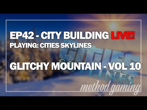 EP42 - City Building Live! - Glitchy Mountain - Vol 10