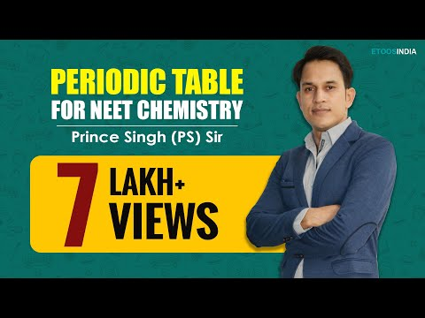 NEET I Chemistry I Periodic Table I Prince Singh (PS) Sir From ETOOSINDIA.COM