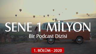 Sene 1 Milyon - 1. Bölüm 2020 Yılı