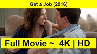 Get a Job Full Length'MovIE 2016