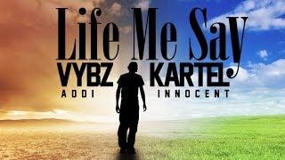Vybz Kartel Aka Addi Innocent - Life Me Say (Blessings) [Good Book Riddim] June 2014