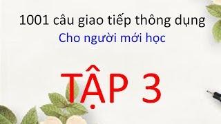 1001 câu giao tiếp tiếng Trung thông dụng cho người mới học - tập 3 - Tiếng Trung 518