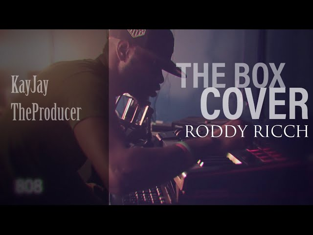 RODDY RICCH - THE BOX COVER | KayJay TheProducer Remake | Watch Me Work