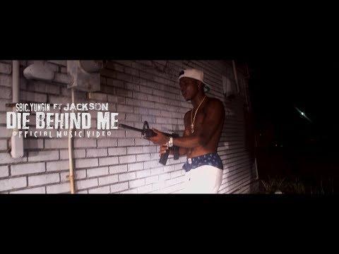 SBIC.Yungin ft Jackson - Die Behind Me (Music Video)